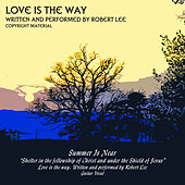 Love Is The Way - Single by Robert Lee