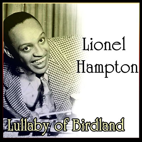 Lullaby Of Birdland by Lionel Hampton
