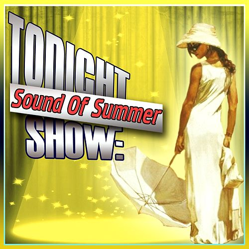 Tonight Show: Sound Of Summer by Various Artists