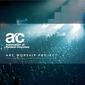 Arc Worship Project by Various Artists