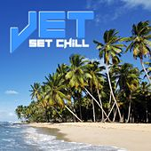 Jet Set Chill by Various Artists
