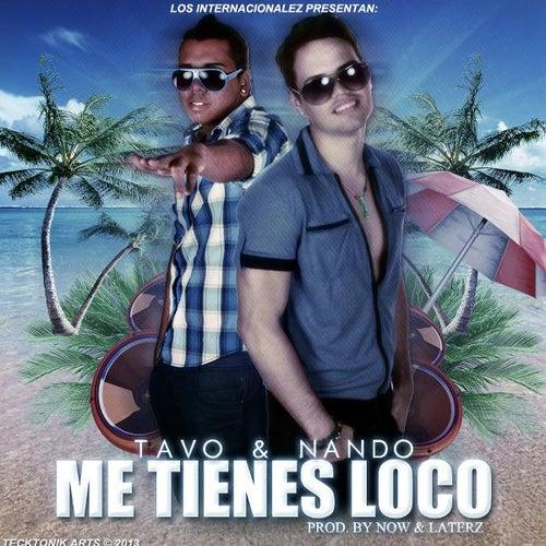Me Tienes Loco by TAVO
