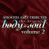 Smooth Jazz Tributes: Best Of Body & Soul 2 by Rick James Tribute Band