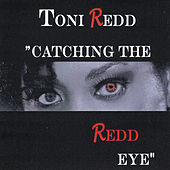 Catching the Redd Eye by Toni Redd
