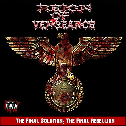 The Final Solution ; the Final Rebellion by Reign of Vengeance