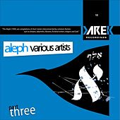 Aleph Part Three by Various Artists
