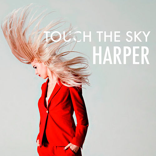 Touch the Sky - Single by Harper
