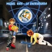 La Encrucijada by Miguel Rios