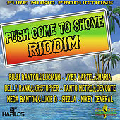 Push Come to Shove Riddim by Various Artists