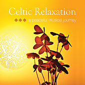 Celtic Relaxation ~ a peaceful musical journey by Various Artists