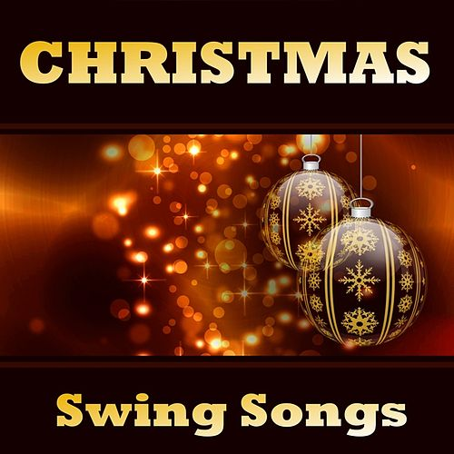Christmas Swing Songs by Various Artists