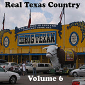 Real Texas Country Volume 6 by Various Artists