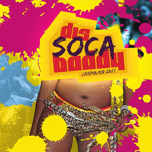 Dis Soca Baddy - Cropover 2011 by Various Artists