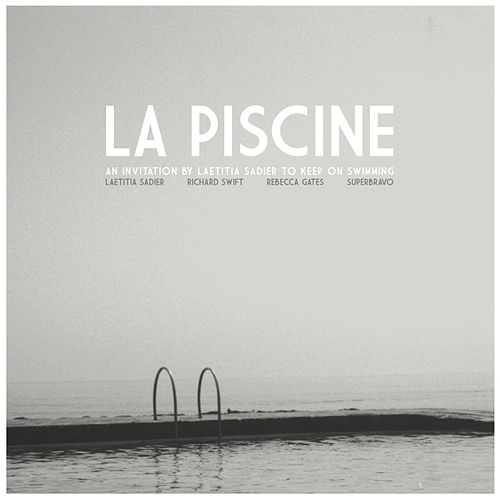 La Piscine, An Invitation By Laetitia Sadier To Keep On Swimming by Various Artists