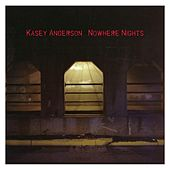 Nowhere Nights by Kasey Anderson
