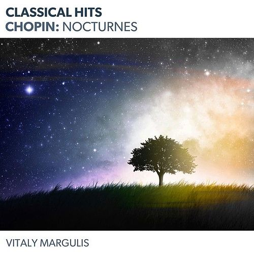 Classical Hits - Chopin: Nocturnes by Vitaly Margulis