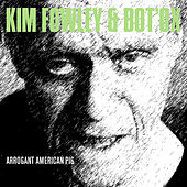 Arrogant American Pig - Single by Kim Fowley