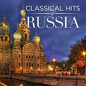 Classical Hits Of Russia by Various Artists