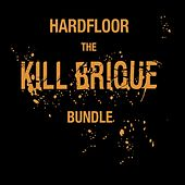 Kill Brique Bundle by Hardfloor
