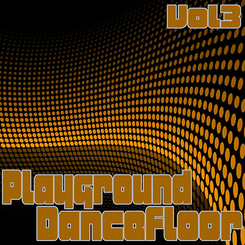 Playground Dancefloor 3 by Various Artists