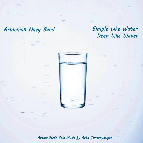 Simple Like Water, Deep Like Water by Armenian Navy Band