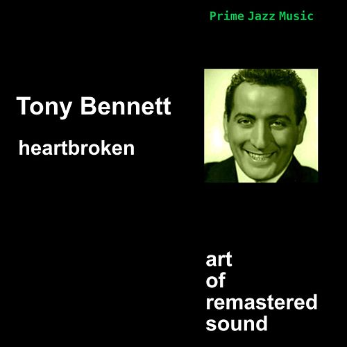 Heartbroken by Tony Bennett