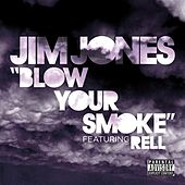 Blow Your Smoke by Jim Jones