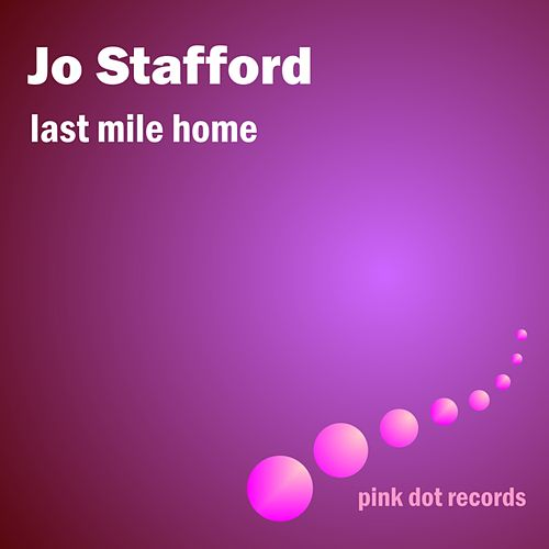 Last Mile Home by Jo Stafford