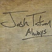 Always by Josh Tatum