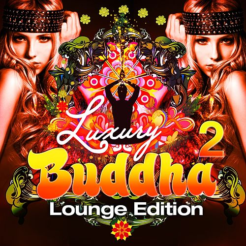 Luxury Buddha Lounge Edition, Vol. 2 (An Extravaganza Composition of Uptempo Lounge Music) by Various Artists