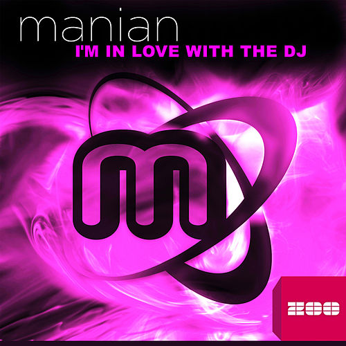I'm in Love with the DJ by Manian
