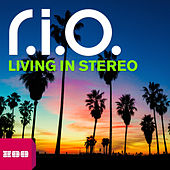 Living in Stereo by R.I.O.