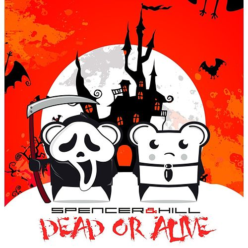 Dead or Alive by Spencer & Hill