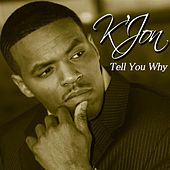 Tell You Why by K'Jon