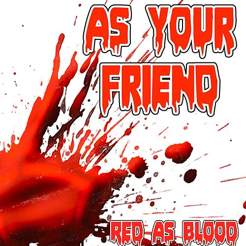As Your Friend by Red As Blood