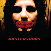 Dirty Little Secrets - EP by Buster Jiggs