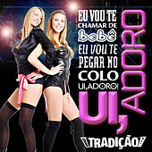 Ui, Adoro - Single by Grupo Tradição