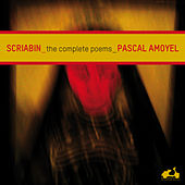 Scriabin: The Complete Poems by Pascal Amoyel