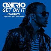 Get on It (feat. Yung Titan, Breev Eazie & Robino) by Cayerio