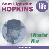 I Wonder Why by Lightnin' Hopkins