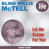 Let Me Scoop For You by Blind Willie McTell