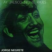 Ay, Jalisco No Te Rajes by Jorge Negrete