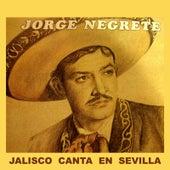 Jalisco Canta En Sevilla by Jorge Negrete