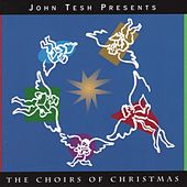The Choirs of Christmas by John Tesh