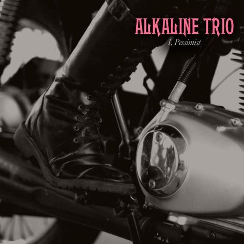 I, Pessimist by Alkaline Trio