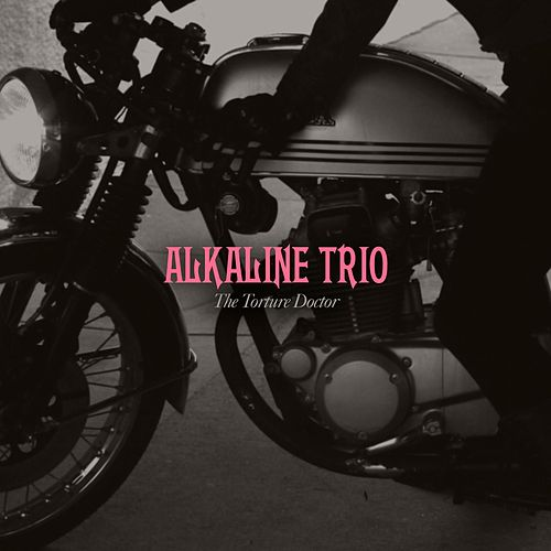 The Torture Doctor by Alkaline Trio