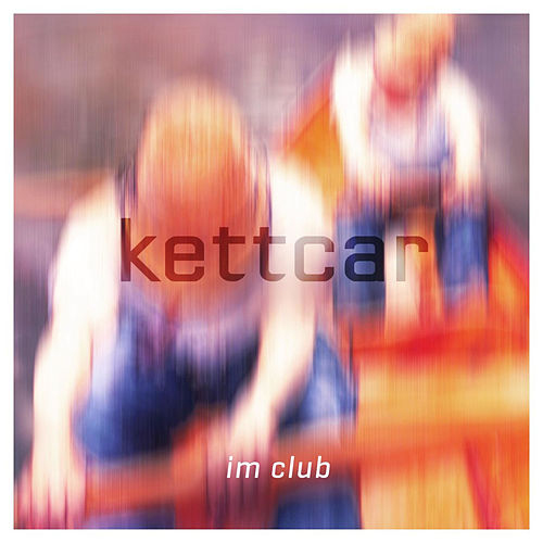 Im Club by Kettcar