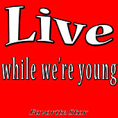 Live While We're Young by Favorite Star