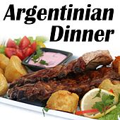 Argentinian Dinner: A Saturday Night In Argentina (Tango Dinner) by Various Artists