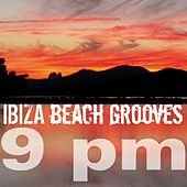 Ibiza Beach Grooves 9 pm by Various Artists